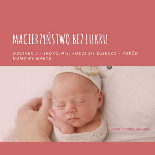Macierzyństwo bez lukru – odc. 5 – Spokojnie, rodzi się dziecko