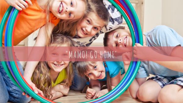 Mamo! Go home – angielski dla dzieci