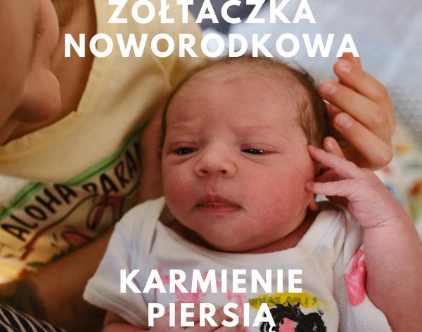 Żółtaczka noworodkowa a karmienie piersią